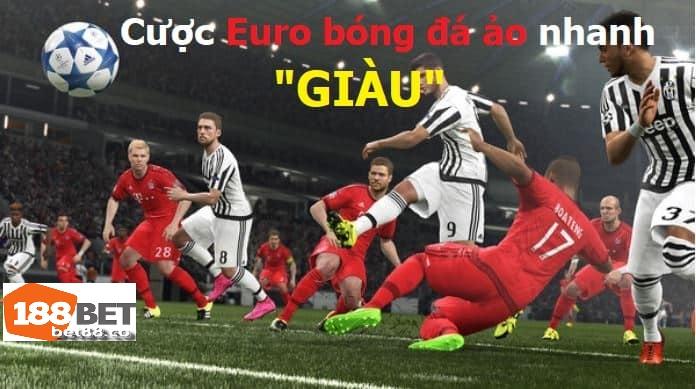 """Những hình thức cá độ Euro bóng đá ảo giúp người chơi """"giàu sụ"""""""