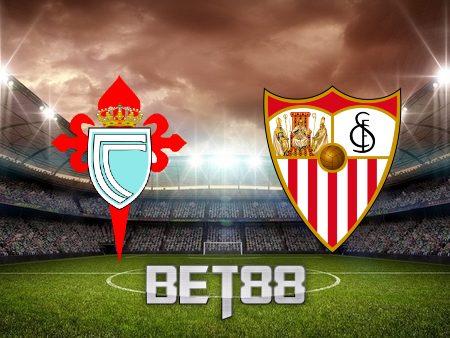 Soi kèo nhà cái Celta Vigo vs Sevilla – 21h15 – 17/10/2021