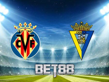 Soi kèo nhà cái Villarreal vs Cadiz CF – 02h30 – 27/1/2021